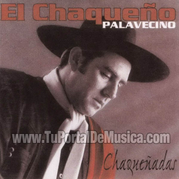 El Chaqueño Palavecino - Chaqueñadas (1999)