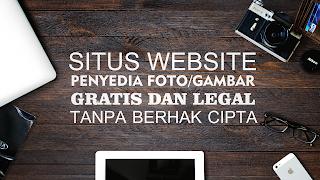 7 Situs Website Penyedia Foto,Gambar Secara Legal Dan Gratis Tanpa Berhak Cipta