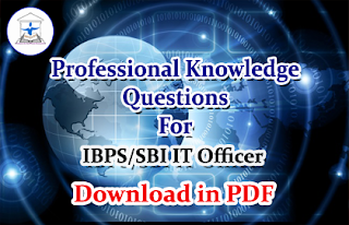 Professional Knowledge Questions for IBPS/SBI IT Officer