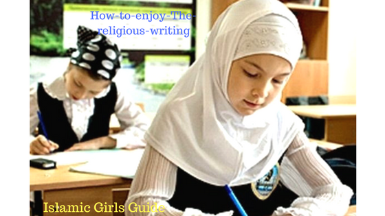 How to enjoy The religious writing | Islamic Girls Guide