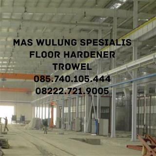 jasa trowel gudang pabrik floor hardener beton cor harga RAB RAP spesialis trowel pabrik