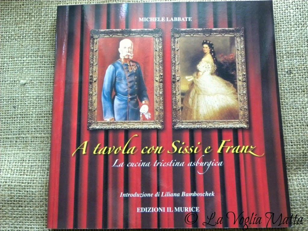 Michele Labbate  A tavola con Sissi e Franz edizioni il Murice