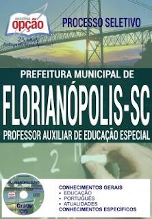 Apostila Concurso Prefeitura de Florianópolis Professor de Apoio Pedagógico.