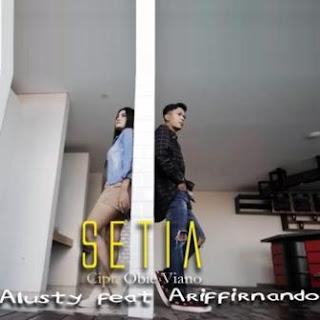 Alusty - Setia feat. Ariffirnando Mp3