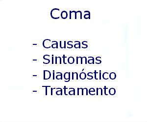 Coma causas sintomas diagnóstico tratamento prevenção