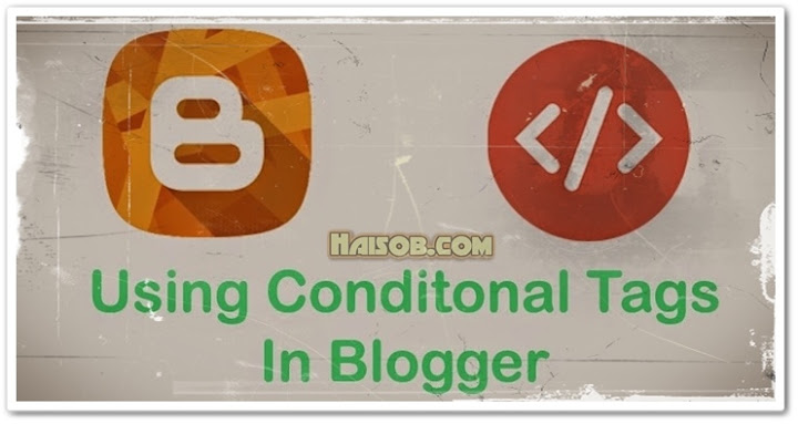 Mengenal Tag Kondisional dan cara menerapkannya di Blogspot