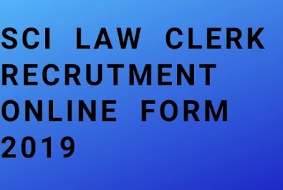 SCI LAW CLERK RECRUTMENT ONLINE FORM 2019