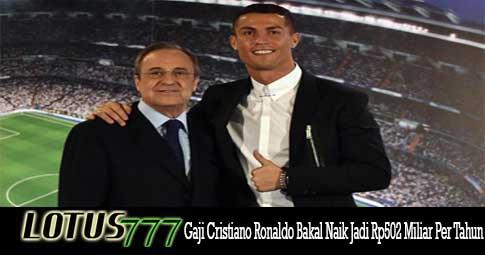 Gaji Cristiano Ronaldo Bakal Naik Jadi Rp502 Miliar Per Tahun
