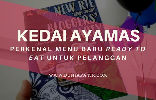 KEDAI AYAMAS PERKENAL MENU BARU READY TO EAT