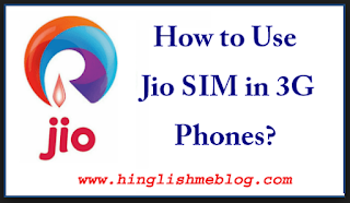 How to use Reliance Jio 4G sim in 3G phones
