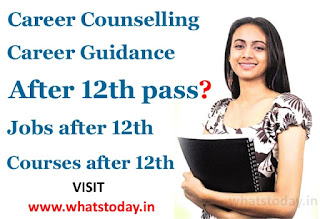 Career Guidance After 12th, Courses After 12th, Career Options After 12th pass