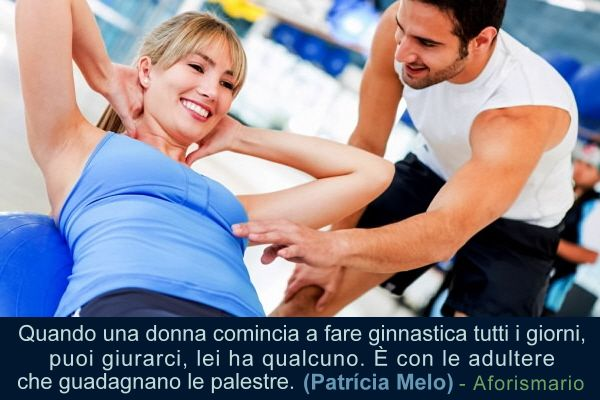 Favoloso Aforismario®: Palestra, Fitness e Ginnastica - Frasi ginniche SM64