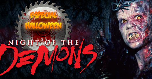 Especial Halloween 2017 - Night of the Demons 1 & 2