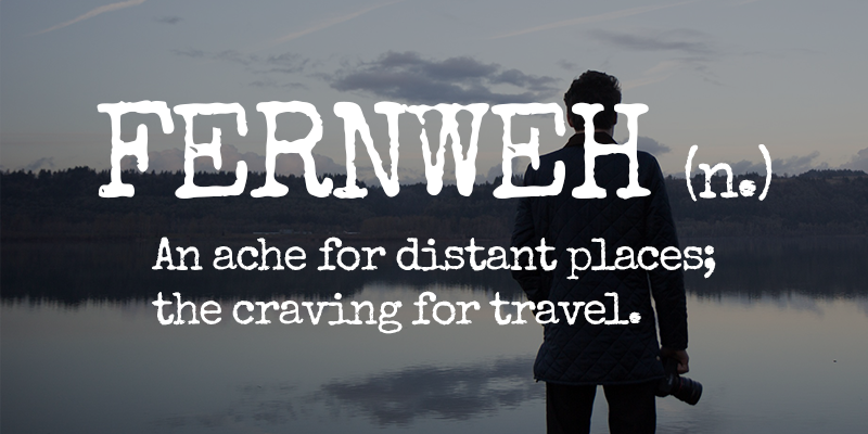 7 Words Only Those With A Wanderlust Will Understand
