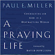 A Praying Life - by Paul E. Miller