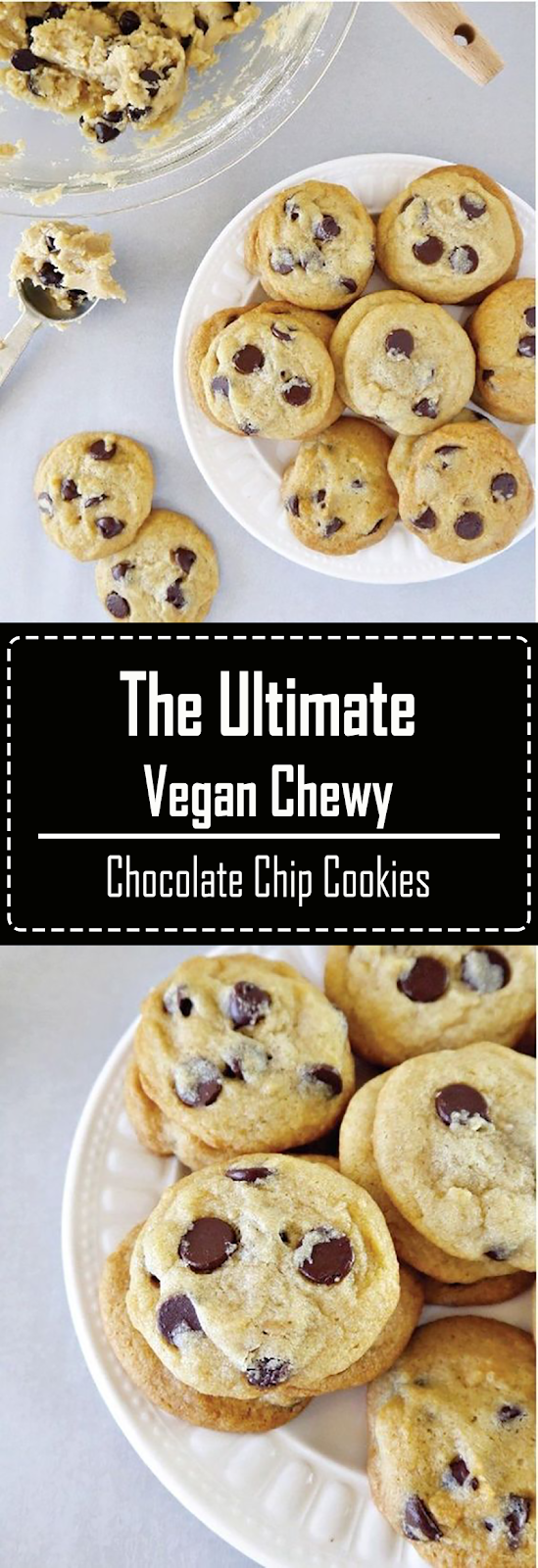 The Ultimate Vegan Chewy Chocolate Chip Cookies