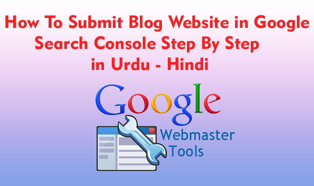 How To Submit Blog Website in Google Search Console Step by Step In Hindi - Urdu