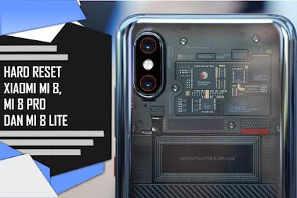 Cara Mudah Hard Reset Xiaomi Mi 8, Mi 8 Pro dan Mi 8 Lite