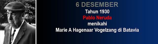 6 Desember pernikahan Pablo Neruda