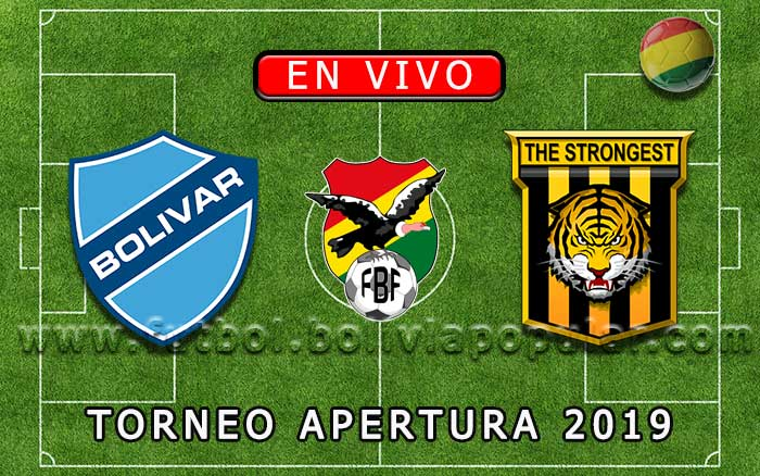 【En Vivo】Bolívar vs. The Strongest - Torneo Apertura 2019