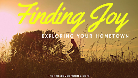 #TravelTuesday - Finding Joy Exploring Your Hometown