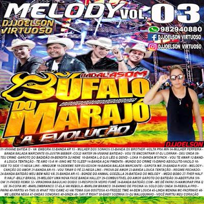 CD MELODY VOL.03 BADALASOM O BÚFALO 2017 (MARÇO)