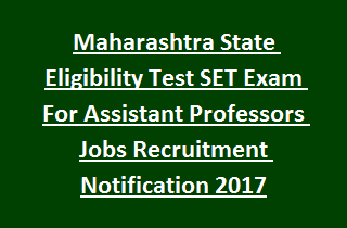 Maharashtra State Eligibility Test SET Exam For Assistant Professors Jobs Recruitment Notification 2017