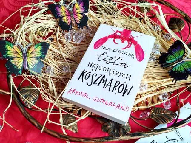 """Fobia wróg mojego życia, czyli recenzja powieści Krystal Sutherland pt.""""Prawie ostateczna lista najgorszych koszmarów"""""""