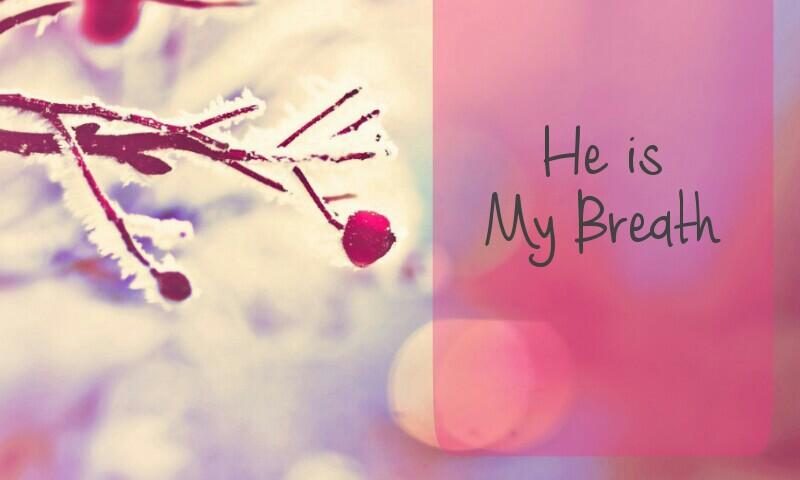 He is My Breath
