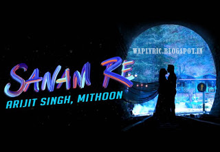 SANAM RE LYRICS (Title Song) Waplyrics