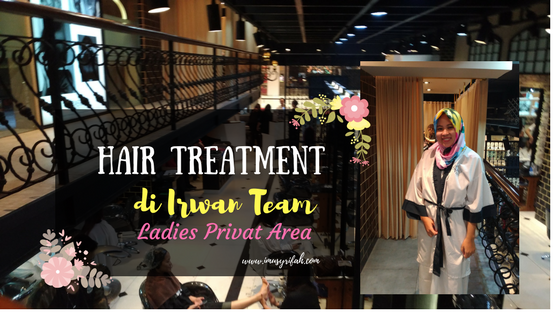 Hair Treatment di Irwan Team Hair Design, Kota Kasablanka - Private Ladies Area