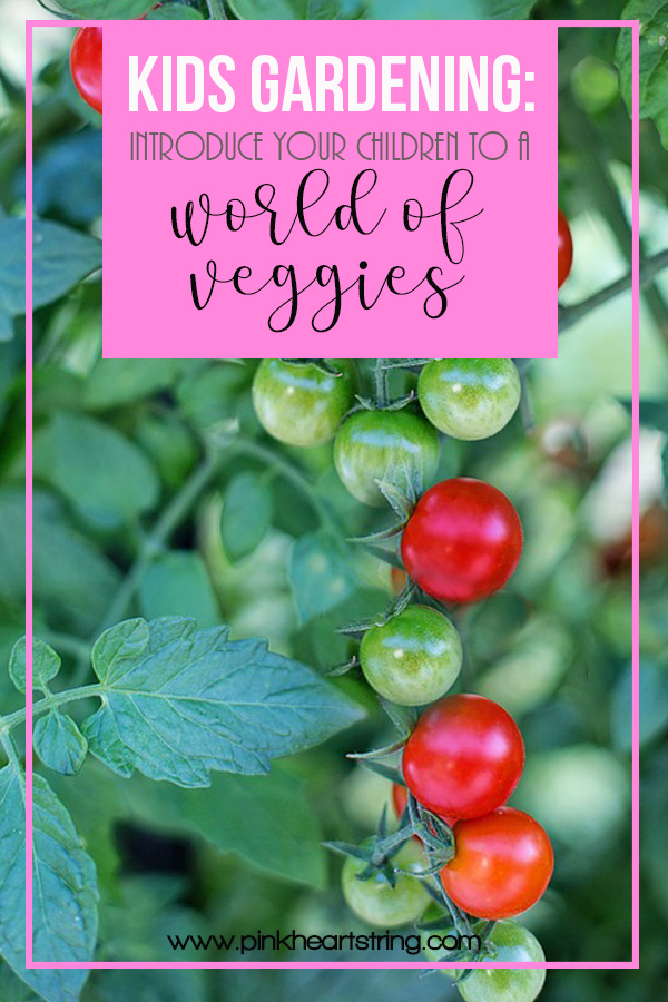 Kids Gardening: Introduce Your Children to a World of Veggies