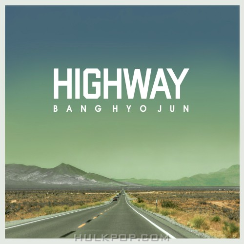Bang Hyo Jun – Highway – Single