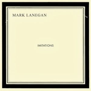 Mark Lanegan - Imitation (2013) art sound blog folk grunge
