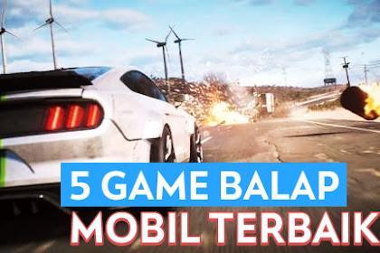 Ini Nih 5 Game Balap Mobil Android Terbaik 2019
