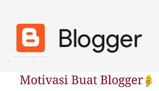 Motivasi blogger, pengalaman bermain blog, bermain blog dengan baik, memperbaiki blog dengan baik, pesan untuk para blogger pemula