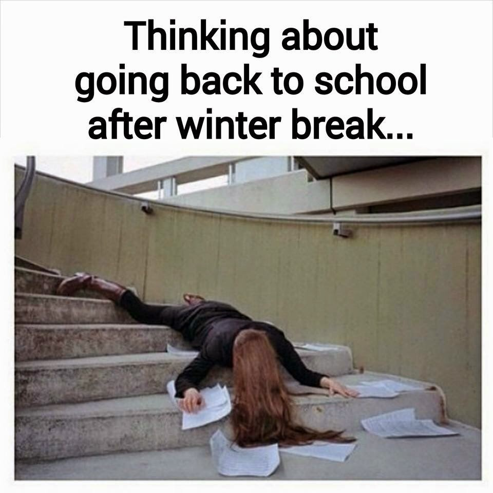 Thinking about going back To school after winter break - Quotes