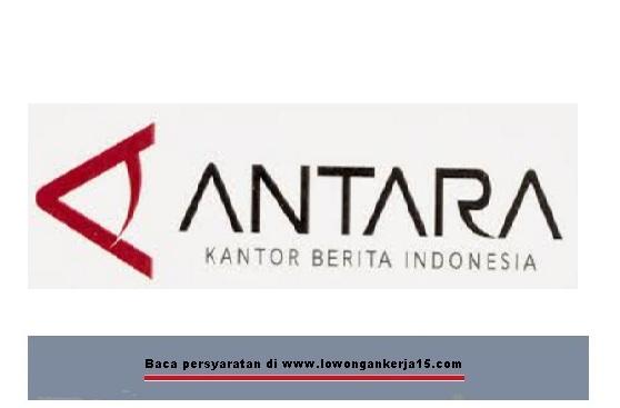Lowongan kerja Perum Lembaga Kantor Berita Nasional ANTARA