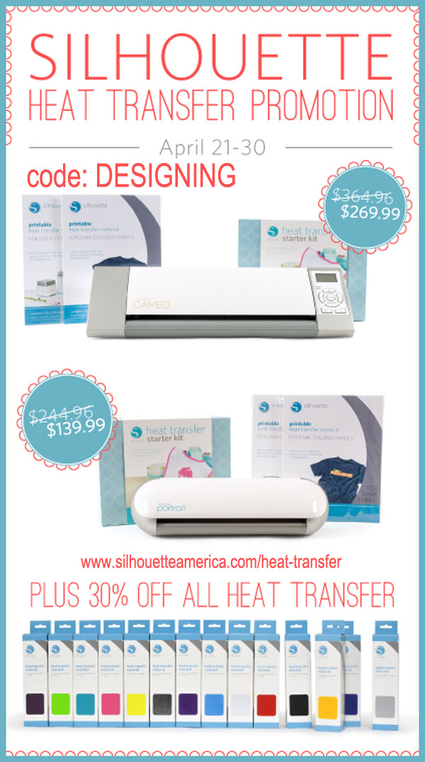 Silhouette Sale April 2014 - Save on Heat Transfer Vinyl + Bundles!  | www.silhouetteamerica.com/heat-transfer  code: DESIGNING