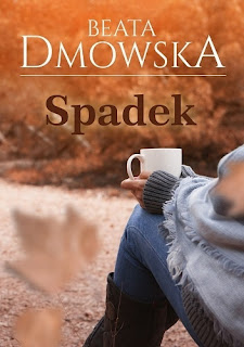 """Spadek"" Beata Dmowska"