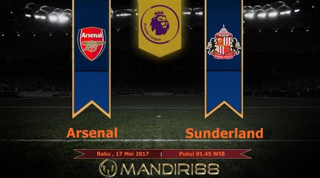 Prediksi Bola : Arsenal Vs Sunderland , Rabu 17 Mei 2017 Pukul 01.45 WIB