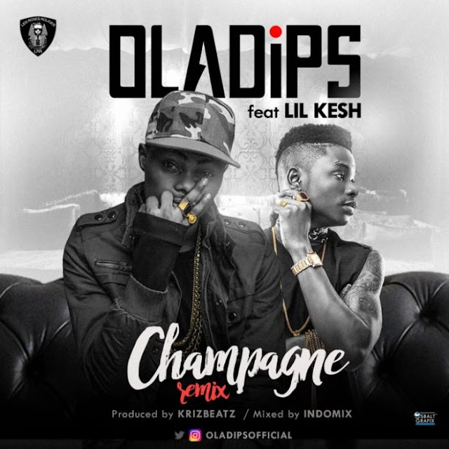 Oladips ft Lil Kesh – Champagne (Remix)