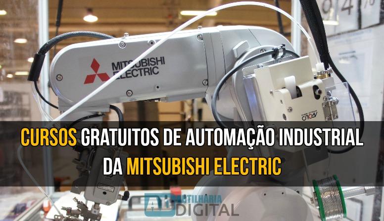 Cursos gratuitos de Automação Industrial da Mitsubishi Electric.