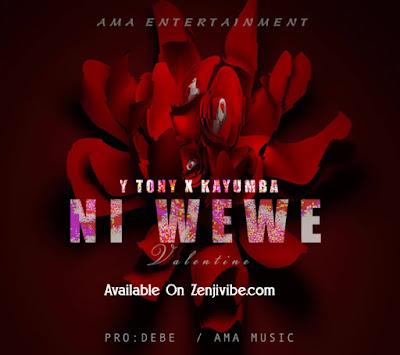 Y Tony X Kayumba - NI WEWE (Valentime)