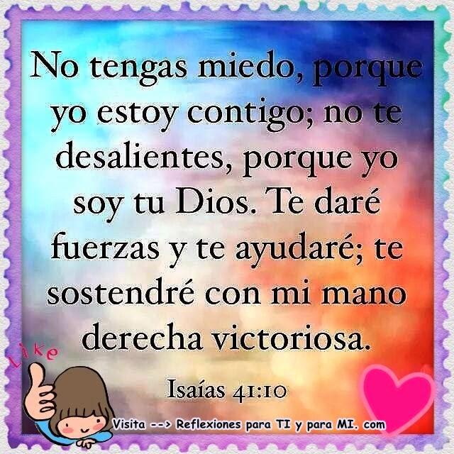 No te desalientes, porqueyo soy tu Dios.
