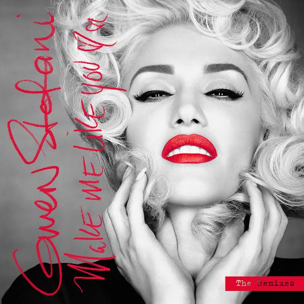 Gwen Stefani - Make Me Like You (The Remixes) - Single Cover