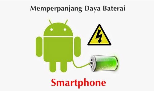 memperpanjang daya baterai smartphone
