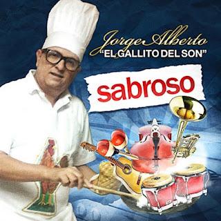 """SABROSO - JORGE ALBERTO """"EL GALLITO DEL SON"""" (2014)"""