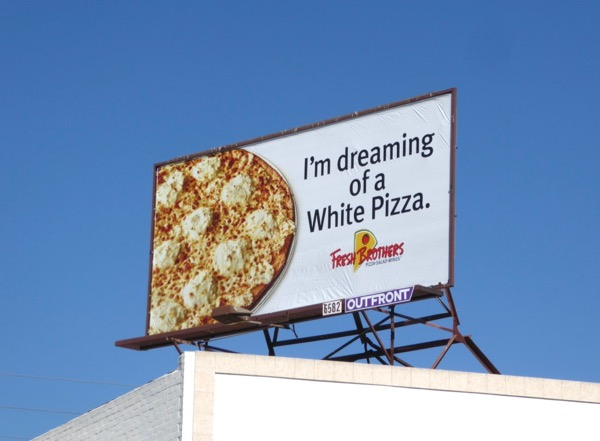 dreaming of white pizza Fresh Brothers billboard