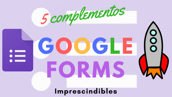 5 complementos Google Forms